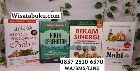 Buku Metode Pengobatan Nabi Shallallahu Alaihi Wasallam metode pengobatan nabi terjemahan thibbun nabawi