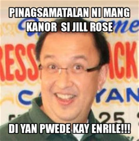 Mang Kanor Meme - mang kanor and jill rose mendoza meme traffic hunger