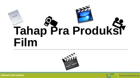 Tahapan Membuat Presentasi Video Pra Produksi | tahap pra produksi film
