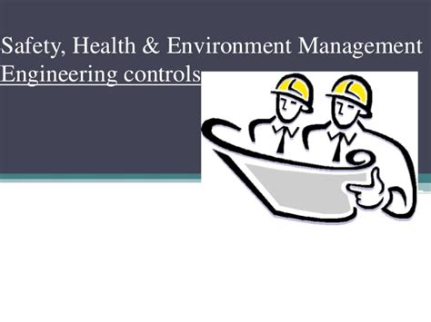 Mba In Healthare Management And Safety by Engineering Controls In Safety Health Environment Management