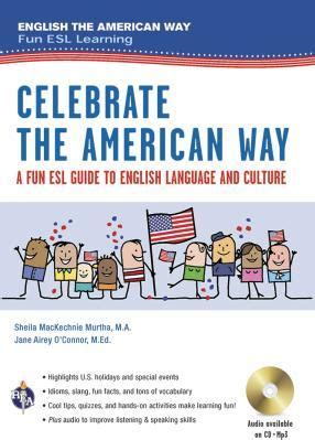 the american way a esl guide to language culture in the u s w audio cd mp3 as a second language series celebrate the american way a esl guide to