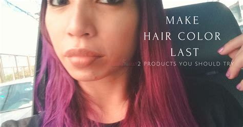How To Make Hair Color Last by How To Make Hair Color Last Products Guaranteed To