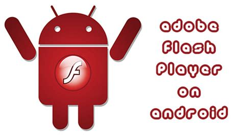 play flash on android how to install adobe flash player on android techsute