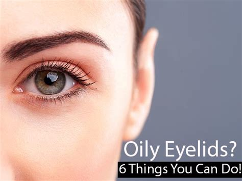 Do You Do Greasy by Eyelids 6 Things You Can Do Boldsky