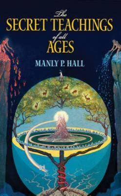 secret teachings of a the secret teachings of all ages by manly p hall reviews description more isbn