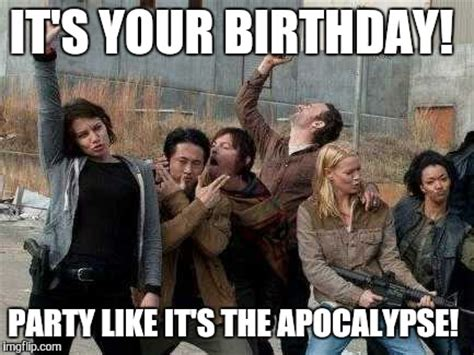Walking Dead Birthday Meme - the walking dead happy birthday www pixshark com