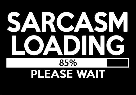 sarcasm loading  shirt tshirtlegend