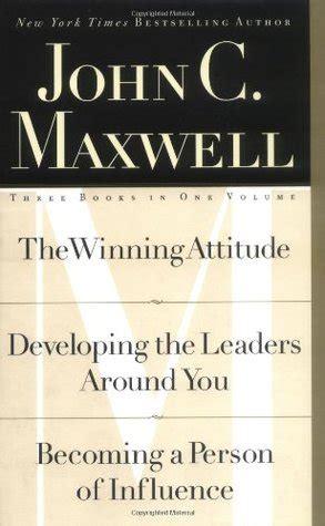The Winning Attitude Jonh C Maxwell c maxwell three books in one volume the winning attitude developing the leaders around