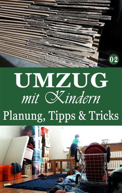 Umzug Tipps Und Tricks by Ein Umzug Als Familie Tipps Und Tricks Aus Eigener