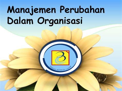 manajemen perubahan dalam organisasi