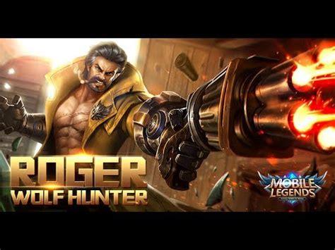 wallpaper mobile legends roger mobile legends new hero wolf hunter roger gameplay wi