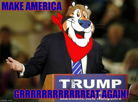 Tony The Tiger Meme - trump make america great imgflip