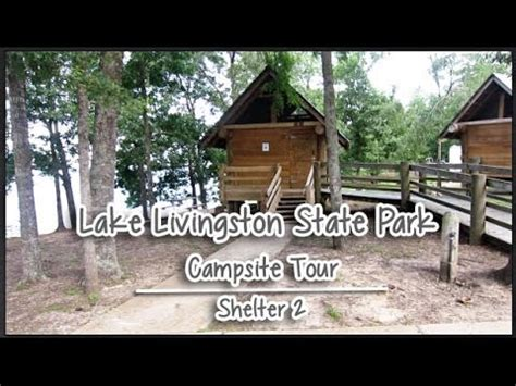 Lake Livingston State Park Cabins by Lake Livingston State Park Piney Shores Csite Tour