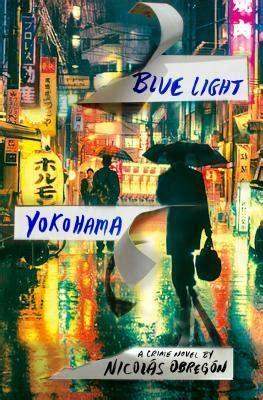 blue light yokohama blue light yokohama by nicol 225 s obreg 243 n reviews