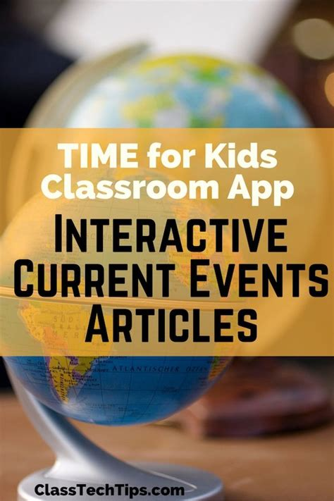 Tips Current Events by Time For Classroom App For Interactive Current Events