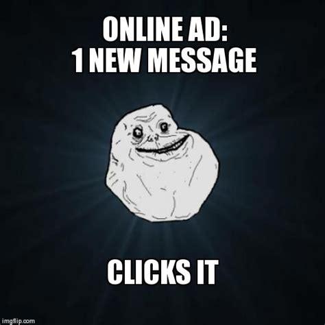 Make Online Meme - forever alone meme imgflip