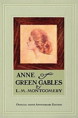 Of Green Gables Anniversary by Of Green Gables 100th Anniversary Edition Hardcover