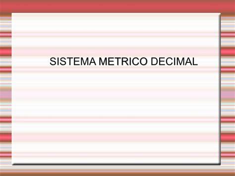 sistema metrico sistema metrico decimal 1