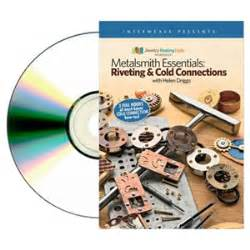 Metalsmith Essentials Riveting Cold Connections 2 Dvd Metalsmith Essentials Riveting Cold Connections With