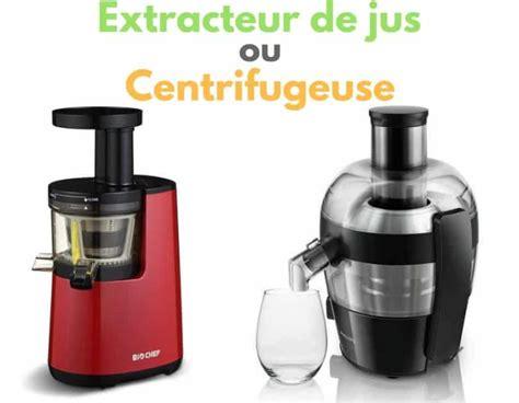 Extracteur De Jus Et Centrifugeuse by Extracteur De Jus Ou Centrifugeuse Comment Faire