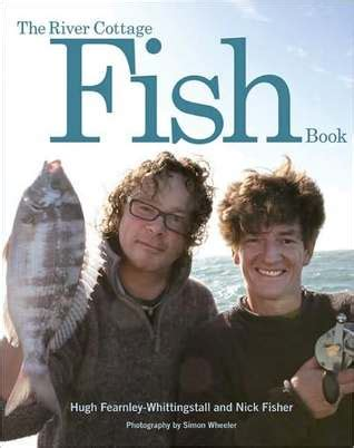Summer Reading The River Cottage Book by The River Cottage Fish Book By Hugh Fearnley Whittingstall