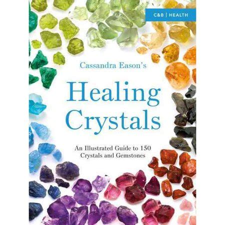 The Illustrated Guide To Crystals healing crystals an illustrated guide to 150 crystals and