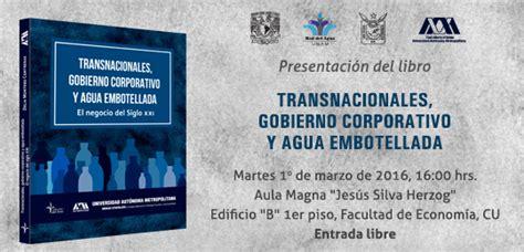 libro el negocio del siglo presentacion del libro transnacionales gobierno corporativo y agua embotellada el negocio del