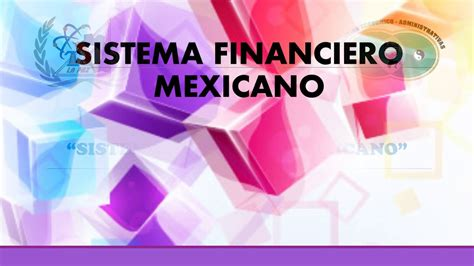 Sistema Financiero Mexicano Youtube | unidad 3 sistema financiero mexicano youtube