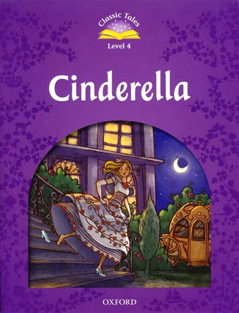 The Classic Tales classic tales 2nd edition cinderella level 4 by sue