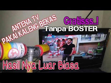 Membuat Antena Tv Tanpa Boster | cara membuat antena tv kaleng bekas gratis bening tanpa