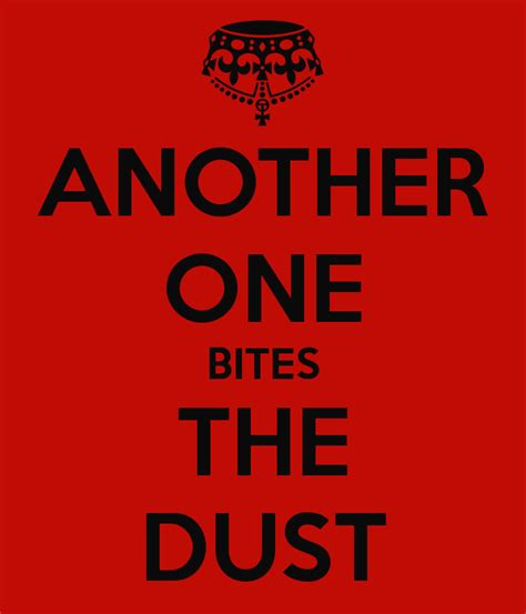 Another One Bites The Dust by Another One Bites The Dust Poster Keep Calm O Matic