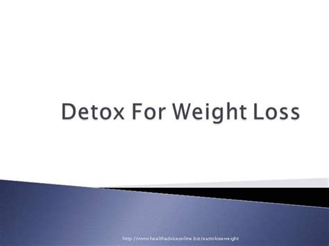 Detox Power Point by Detox For Weight Loss Authorstream