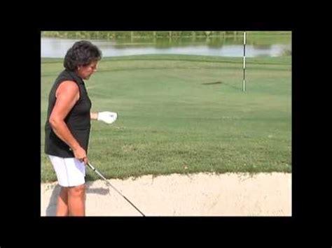 nancy lopez golf swing nancy lopez golf tip getting out of the bunker golf