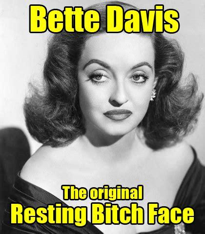 original video bitchy resting face youtube bette davis the original resting b tch face viralswarm com