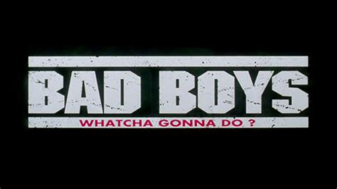 Bad Boys Bad Boys Whatcha Gonna Do Whatcha Gonna Do When They Come For You by Bad Boys Trailer