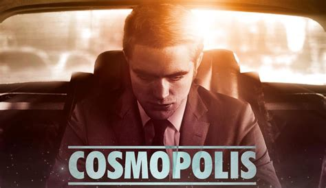 cosmopolis movie cosmopolis teaser trailer and new poster filmofilia