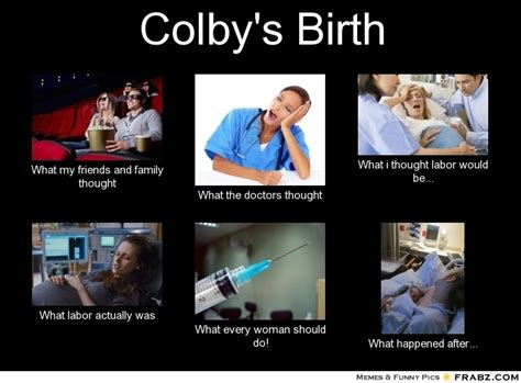 Colby Meme - colby s birth meme generator what i do