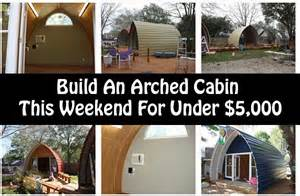 Mother In Law Floor Plans build an arched cabin this weekend for under 5 000