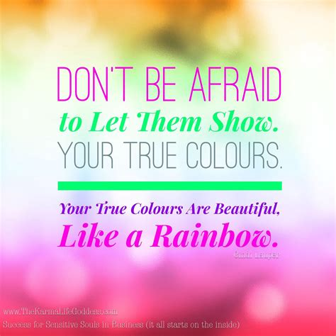 your true colors self belief saturday your true colours are beautiful