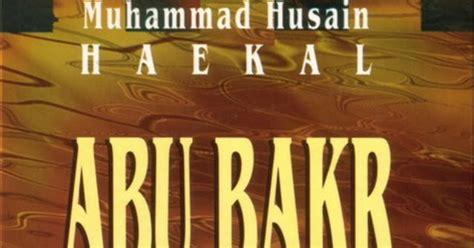 Buku Abu Bakr As Siddiq Sebuah Biografi Dan Studi Analisis Original famfila buku biografi pdf abu bakar karya