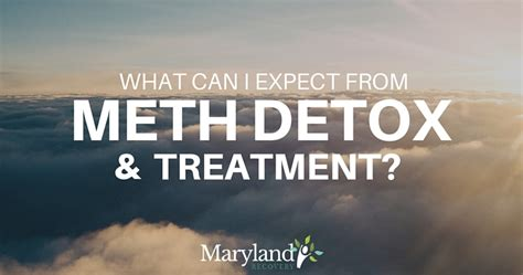 Meth Detox Program by What Can I Expect From Meth Detox And Treatment