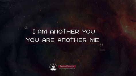Who I Am With You oneness quotes i am another you you are another me