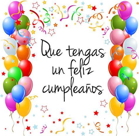 imagenes de feliz cumpleaños feliz cumplea 241 os felicitaciones aniversarios pinterest