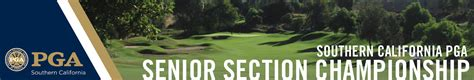 pga southern california section southern california senior pga professional chionship