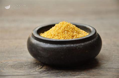 cucinare miglio decorticato ingrediente miglio le ricette dello spicchio d aglio