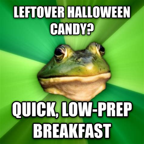 Halloween Candy Meme - livememe com foul bachelor frog