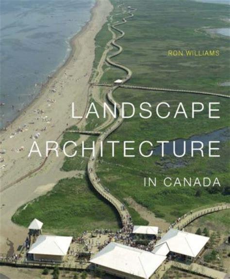 Landscape Architecture Books Quot Landscape Architecture In Canada Quot Williams Book Tour