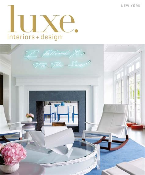 luxe home interior luxe magazine march 2016 new york by sandow media llc issuu