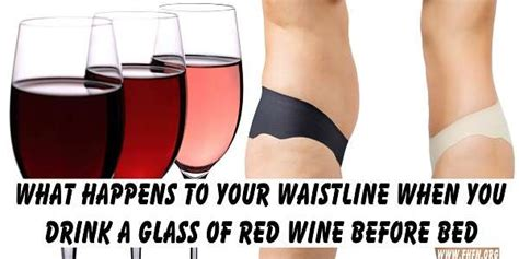 red wine before bed what happens to your waistline when you drink a glass of