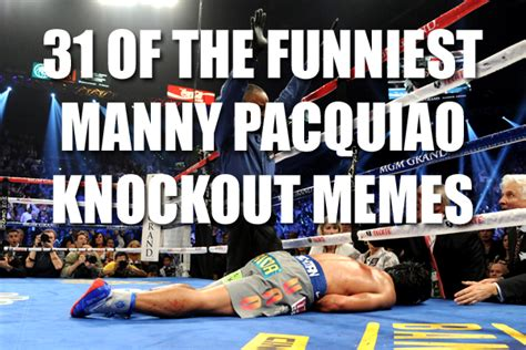 Pacquiao Knockout Memes - 31 of the funniest manny pacquiao knockout memes total